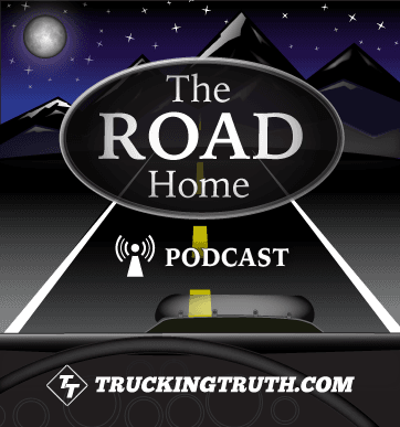 TruckingTruth.com Road Home Podcast
