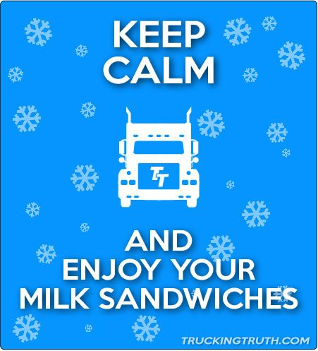 keep calm milk sandwiches winter trucking meme